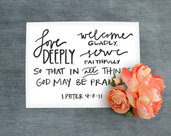 Bible Verse Printable//Love Deeply, welcome gladly, serve faithfully//1 Peter 4:8-11//Digital Download//PRINTABLE//10x8
