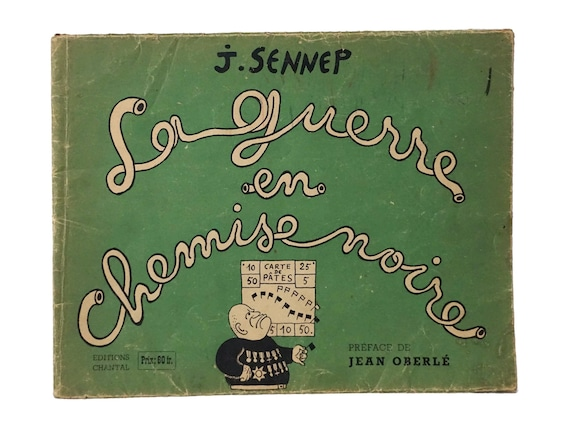 WWII Collectible Military Comic Book, French Satire by Jean Sennep, La Guerre en Chemise Noir