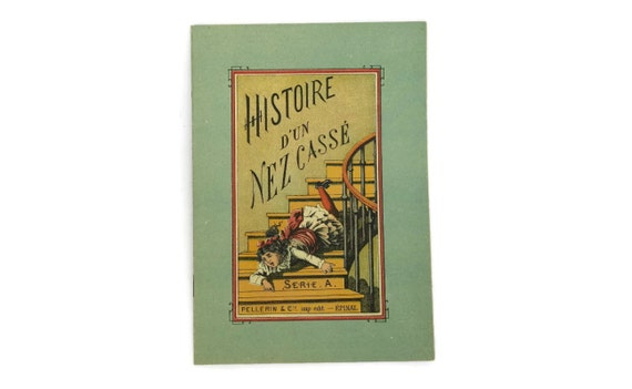 Antique French Fairytale Book for Children. Antique illustrated book by Pellerin Epinal. Serie A Histoire d'un nez cassé.