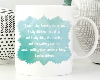 Gilmore Girls Mug   Colour options   Lorelai Gilmore Quote   11oz White Ceramic Coffee Mug   Can't stop drinking coffee   Gift for Her