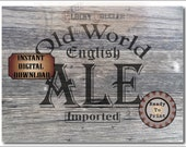 "OLD WORLD English Ale Crate Label~ One 18x24"" pdf ~ Weathered Pirate Bootlegger Prohibition Speakeasy Roaring 20s Shipping Box Decoration"