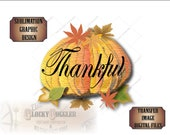 Thankful Pumpkin Sublimation Transfer Image  & Cutting ~ 6X6 Files ~ svg, pdf, png, eps, dxf Craft Fall Thanksgiving Autumn Printable Decor