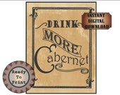 Drink More Cabernet Printable Digital File Set ~ PDF, JPGs ~ 4 sizes Red Wine Poster Ready to Print Aged Paper Background ~ Bar Wedding Sign