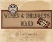 WOMEN & CHILDREN'S WARD Asylum Printable Party Sign ~ Jpg Digital File ~ Goth Hospital Halloween Door Decor ~ Created Historical Ephemera
