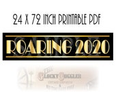 24X72 Inch Roaring 2020 New Year's Eve Party Decor ~ Printable Banner ~ PDF File ~ Art Deco Gold Black Gatsby Style Sign Instant Download