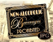 Non-Alcoholic Beverages Prohibited Sign Printable ~ Gold Black Roaring 20s JPG ~ 1920s Gatsby Prohibition Wedding Party Bar Front Door Note