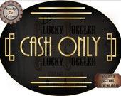 Cash Only Sign Printable JPG ~ Oval Roaring 20s Prohibition Art Deco Gatsby Era Shop Vendor Booth Door ~ Black & Gold 1920s Party Digital