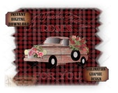 Red Truck Valentine Sublimation ~ Transfer Image ~ Cutting ~ 5 Files svg, pdf, png, eps, dxf ~ Truck Full of Roses Red Black Plaid Barn Wood