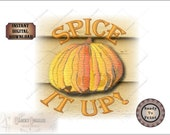 "Pumpkin Thanksgiving Sublimation & Cutting ~ 6X6 ""Spice it up!"" Files ~ svg, pdf, png, eps, dxf  Transfer Image Fall Autumn Halloween Decor"