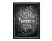 Chalkboard Tommy Gun Sign Printable Art ~ Roaring 20s Speakeasy Gangster 1920s Rustic Hand Drawn Print - Wedding Decor 8.5X11 Digital File