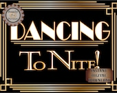 "DANCING ToNITE! Roaring 20s Sign Printable ~ Prohibition Speakeasy Art Deco Gatsby Wedding & Party Decor ~ White Gold Text 8.5x11"" Poster"