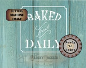"Bakery 6x6"" Digital File Set ~ svg, pdf, png, eps, dxf BAKED FRESH DAILY Patisserie, Boulangerie, Kitchen Vinyl Sublimation White Text Image"