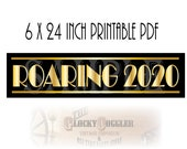 6X24 Inch Roaring 2020 New Year's Eve Party Decor, Printable Sign ~ PDF File ~ Art Deco Gold Black Gatsby Style Banner Instant Download