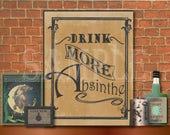 Drink More Absinthe Sign Printable Set Steampunk Aged Victorian Art Nouveau Speakeasy Party Roaring 20s Bar Decor Old West Saloon Poster