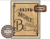 Drink More Bubbly Printable Digital File Set ~ PDF, JPGs ~ 4 sized Champagne Posters Ready to Print Aged Paper Background ~ Bar Wedding Sign