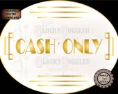 Cash Only Sign Digital JPG ~ Oval Roaring 20s Prohibition Art Deco Gatsby Era Shop Vendor Booth Door ~ Gold & White Text 1920 Party Decor