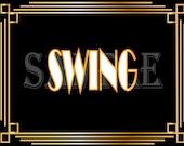 SWING Speakeasy Sign Printable Roaring 20s 1920s Music Style Prohibition Era Art Deco Gatsby Party Gold Black White Wedding Illuminate Sign