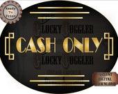Cash Only Sign Printable ~ Oval Roaring 20s Prohibition Art Deco Gatsby Era Shop Vendor Booth Door JPG ~ Black Gold 1920s Party Digital File