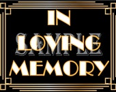 IN LOVING MEMORY Sign Printable Roaring 20s Prohibition Era Art Deco Gatsby Party Gold Black White Wedding Speakeasy Event Illuminate Sign