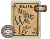 Drink More White Lightning Printable Digital File Set ~ PDF, JPGs ~ 4 sized Posters Ready to Print Aged Paper Background ~ Bar Wedding Sign