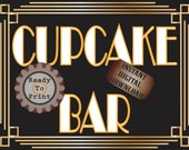 Cupcake Bar Sign Roaring 20s Prohibition Art Deco Gatsby Inspired Gold Black White Wedding Centerpiece Party Bar Reception Room Door Sign