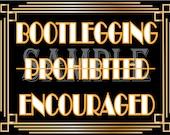 Bootlegging Encouraged Speakeasy Sign Roaring 20s Prohibition Era Art Deco Printable Gatsby Party - Wedding Centerpiece Bar Front Door Sign