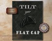 Tilt Yer Flat Cap Birmingham Gang Sign Printable Set ~ 4 Files ~ Chalkboard Art Steampunk Goth Victorian Early 1900s Party, Bar, Home Decor