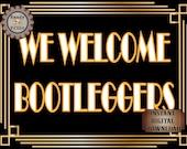 We Welcome Bootleggers Sign Roaring 20s Prohibition Era Art Deco Printable Gatsby Party - Wedding Centerpiece Speakeasy Bar Front Door Sign
