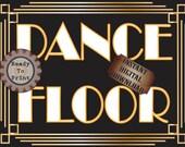 Dance Floor Sign Roaring 20s Printable Sign ~ Art Deco Black White Gold Prohibition Gatsby Era Party ~ Speakeasy Bar or Wedding Decoration