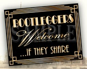 Bootleggers Welcome If They Share Gold Sign Printable JPG ~ Roaring 20s Prohibition Gatsby Party - Wedding Centerpiece Speakeasy Front Door