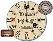 """Mad Hatter Clock Printable Kit Steampunk Aged """"It's Always TEA TIME"""" Alice in Wonderland 8"""" Clock Face Eat Me Drink Me Hands Roman Numerals"""