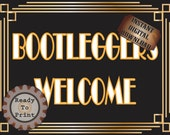 Bootleggers Welcome Printable Sign Roaring 20s Prohibition Era Art Deco Gatsby Inspired Gold Black White Wedding Party Bar Front Door Sign