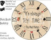 """36"""" Mad Hatter Clock Backdrop Printable Steampunk """"It's Always TEA TIME"""" Alice in Wonderland Clock Face Eat Me Drink Me Hands Roman Numerals"""