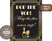 "New Year's Eve Sign Printable ~ Champagne ""Pop the Top. May the Fun Never Stop!"" ~ Bottle Flutes ~ Wedding Bachelorette Bachelor Party"