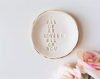 Ring Dish - All of Me Loves All of You - Jewelry Dish - Ring Holder - Wedding Ring Dish - Custom Ring Dish