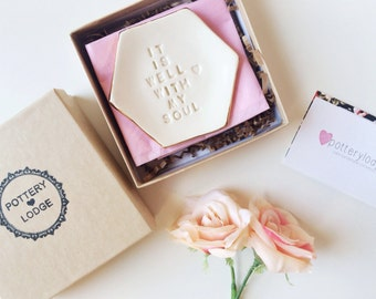 Ring Dish - It Is Well With My Soul - Ring Holder - Jewelry Dish - Quote Dish - Mothers Day Gifts - Custom Ring Dish