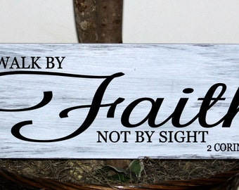 We walk by Faith not by sight 2 Corinthians 5:7 wood sign