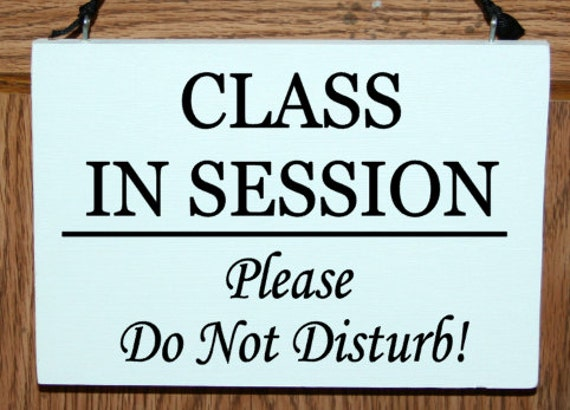 class in session please do not disturb wood door hanger sign etsy