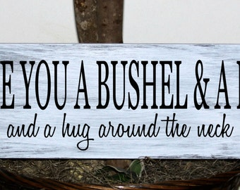 Primitive - Love you a bushel and a peck and a hug around the neck wood sign