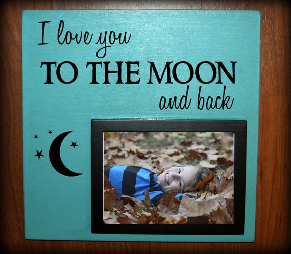 I Love You To The Moon And Back Wood Sign With Picture Frame Etsy