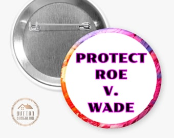 """Protect Roe V. Wade   Keep Abortion Legal   Not Your Body, Not Your Choice   1.25"""" or 2.25"""" Pinback Button"""