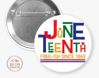 "Juneteenth: Free-ish Since 1865   2.25"" Pinback Button"