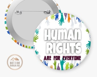 """Human Rights Are For Everyone   No One Is Illegal On Stolen Land   Women's Rights Are Human Rights   2.25"""" Pinback Button"""