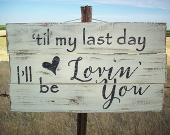 Western Sign / Country Music Lyric / Anniversary Gift / Wedding Decor / Rustic Wooden Sign