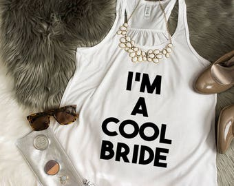 I'm a Cool Bride Shirt - Trendy Bride - Bachelorette Shirt - Not a Regular Bride Tshirt - Bridesmaid Tshirt - Bridal Party Gift - Bride Gift