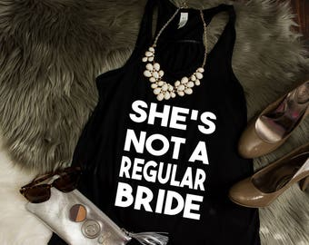 Not a Regular Bride Shirt - Trendy Bride - Bachelorette Shirt - Cool Bride Tshirt - Bridesmaid Tshirt - Bridal Party Gift - Bride Gift