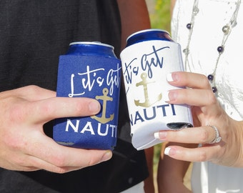 Let's Get Nauti - Can Sleeve - Custom Drink Sleeve - Custom Wedding Favor -  Bachelorette Party Gift -Get Nauti - Navy, White and Gold