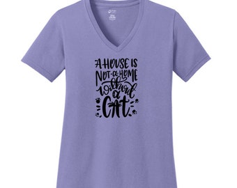 b8f75323e A House Is Not A Home Without A Cat V Neck Ladies Tees Port and Company  Ladies XS S M L XL 2X 3X 4X Sizes 100% cotton short sleeve 8 colors