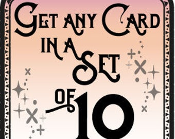 Get ANY of our Cards in a Set of Ten!