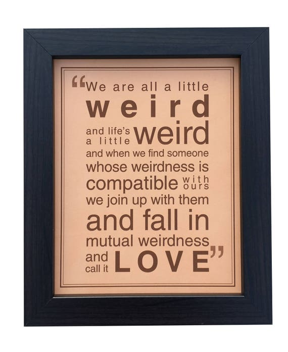 Mutual Weirdness Quote Print Were All A Little Weird Dr Etsy